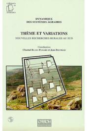 BLANC-PAMARD Chantal, BOUTRAIS Jean - Dynamique des systèmes agraires 9 - Thèmes et variations. Nouvelles recherches rurales au Sud