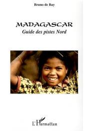 BAY Bruno de - Madagascar. Guide des pistes Nord