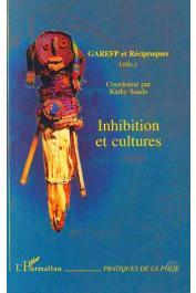 SAADA Kathy (coordonné par), GAREFP et Réciproques (éditeurs) - Inhibition et cultures