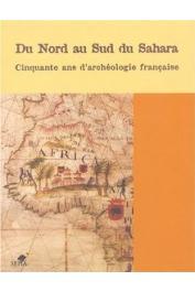 BAZZANA André, BOCOUM Hamady (éditeurs scientifiques) - Du Nord au Sud du Sahara. Cinquante ans d'archéologie française en Afrique de l'Ouest et au Maghreb. Bilan et perspectives (Actes du Colloque, Paris, 13-14 mai 2002)