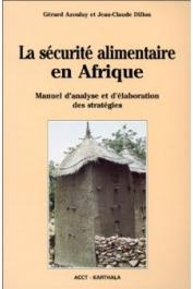 AZOULAY Gérard, DILLON Jean-Claude - La sécurité alimentaire en Afrique. Manuel d'analyse et d'élaboration des stratégies
