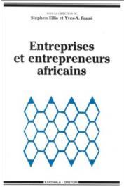 ELLIS Stephen, FAURE Yves A. - Entreprises et entrepreneurs africains