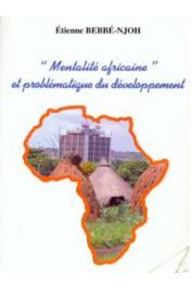BEBBE-NJOH Etienne - Mentalité africaine et problématique du développement