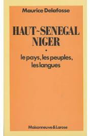 DELAFOSSE Maurice - Haut-Sénégal - Niger