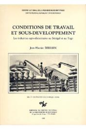 DERRIEN Jean-Maurice - Conditions de travail et sous-développement: les industries agro-alimentaires au Sénégal et au Togo