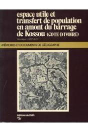 LASSAILLY Véronique - Espace utile et transfert de population en amont du barrage de Kossou (Côte d'Ivoire)