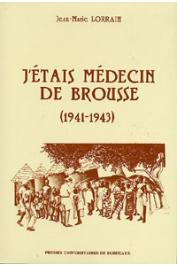 LORRAIN Jean-Marie - J'étais médecin de brousse (1941-1943)