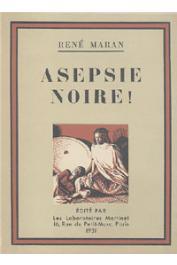 MARAN René - Asepsie noire !