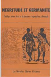 ASSOCIATION DES GERMANISTES DE L'ENSEIGNEMENT SUPERIEUR - Négritude et Germanité: l'Afrique noire dans la littérature d'expression allemande. Congrès de Dakar. Avril 1979