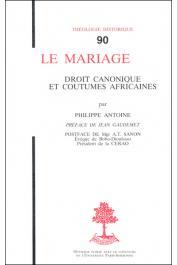 ANTOINE Philippe - Le mariage: droit canonique et coutumes africaines