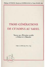 ANTOINE Philippe, OUEDRAOGO Dieudonné, PICHE Victor, (éditeurs) - Trois générations de citadins au Sahel: trente ans d'histoire sociale à Dakar et à Bamako