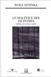 SOYINKA Wole (livret), LEON Tania (opéra) - Le maléfice des jacinthes