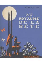 GUILLOT René - Au royaume de la bête