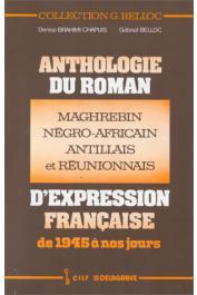 BRAHIMI-CHAPUIS Denise, BELLOC Gabriel - Anthologie du roman maghrébin, négro-africain, antillais et réunionnais d'expression française: de 1945 à nos jours
