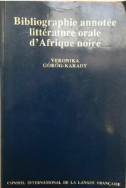 GOROG-KARADY Veronika - Bibliographie annotée de la littérature orale d'Afrique noire