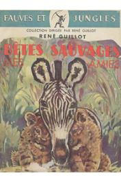 GUILLOT René - Bêtes sauvages, mes amies