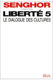 SENGHOR Léopold Sedar - Liberté 5: le dialogue des cultures