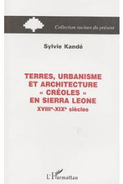 KANDE Sylvie - Terres, urbanisme et architectures créoles en Sierra Leone: XVIIIe-XIXe siècles