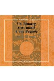 WEREWERE-LIKING - Un Touareg s'est marié à une Pygmée: épopée m'vet pour une Afrique présente