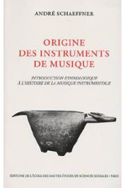 SCHAEFFNER André - Origine des instruments de musique. Introduction ethnologique à l'histoire de la musique instrumentale