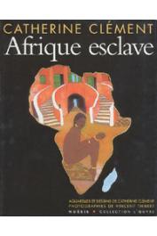 CLEMENT Catherine - Afrique esclave