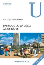 ALMEIDA-TOPOR Hélène d' - L'Afrique du 20e siècle à nos jours. 4eme édition