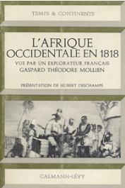 MOLLIEN Gaspard-Théodore - L'Afrique occidentale en 1818 vue par un explorateur français: Gaspar Théodore Mollien