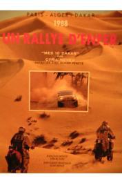 MONCET Jean-Louis, FUSIL Gérard - Un rallye d'enfer: Paris-Alger-Dakar 1988