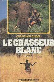 LE NOEL Christian - Le chasseur blanc