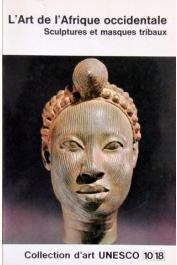 FAGG William - L'art de l'Afrique occidentale: sculptures et masques tribaux