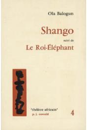 BALOGUN Ola - Shango, suivi de Le Roi-éléphant