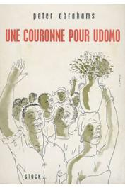 ABRAHAMS Peter - Une couronne pour Udomo