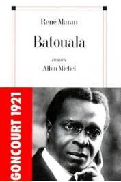 MARAN René - Batouala. Prix Goncourt 1921. Edition définitive