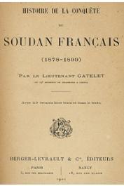 GATELET, (Lieutenant) - Histoire de la conquête du Soudan français. (1878 - 1899)