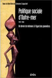 CRAPUCHET Simone, (sous la direction de) - Politique sociale d'outre-mer, 1943-1960: un devoir de mémoire à l'égard des pionnières