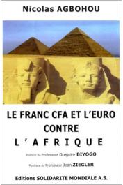 AGBOHOU Nicolas - Le franc CFA et l'euro contre l'Afrique: pour une monnaie africaine et la coopération Sud-Sud