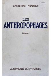 MEGRET Christian - Les anthropophages