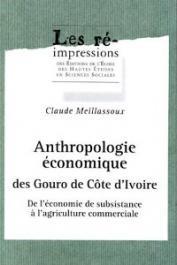 MEILLASSOUX Claude - Anthropologie économique des Gouro de Côte d'Ivoire. De l'économie de subsistance à l'agriculture commerciale