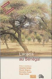 CAMPA Claudine, GRIGNON Claude, GUEYE Mamadou, HAMON Serge, (éditeurs) - L'acacia au Sénégal. Réunion thématique organisée par l'ORSTOM et l'ISRA à Dakar les 3-5 décembre 1996