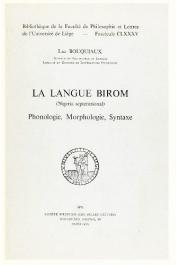 BOUQUIAUX Luc - La langue Birom. Nigeria septentrional: phonologie, morphologie, syntaxe