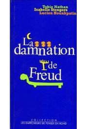 NATHAN Tobie, STENGERS Isabelle, HOUNKPATIN Lucien - La damnation de Freud