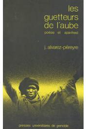 ALVAREZ-PEREYRE Jacques - Les guetteurs de l'aube: poésie et apartheid