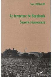 CHANE-KUNE Sonia - La fermeture de Beaufonds, sucrerie réunionnaise