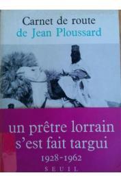 PLOUSSARD Jean - Carnet de route de Jean Ploussard, textes rassemblés par Th. Rey-Mermet
