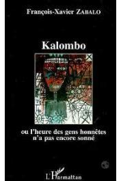 ZABALO François-Xavier - Kalombo ou L'heure des gens honnêtes n'a pas encore sonné