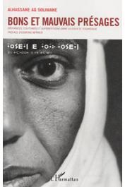 AG SOLIMANE Alhassane - Bons et mauvais présages. Croyances, coutumes et superstitions dans la société touarègue
