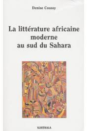 COUSSY Denise - La littérature africaine moderne au sud du Sahara