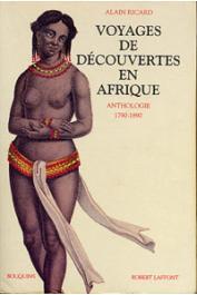 RICARD Alain, (éditeur) - Voyages de découvertes en Afrique: anthologie 1790-1890