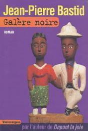 BASTID Jean-Pierre - Galère noire