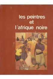 THORNTON Lynne (Textes), MALGRAS Gibert-Jean (sous la direction de) - Les peintres et l'Afrique noire